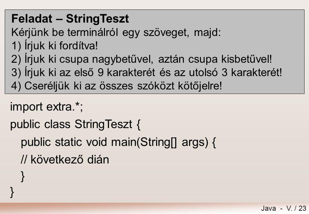 public class StringTeszt { public static void main(String[] args) {